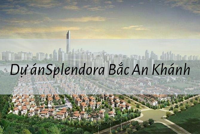 Tổng thể dự án Splendora Bắc An Khánh – Geleximco Lê Trọng Tấn