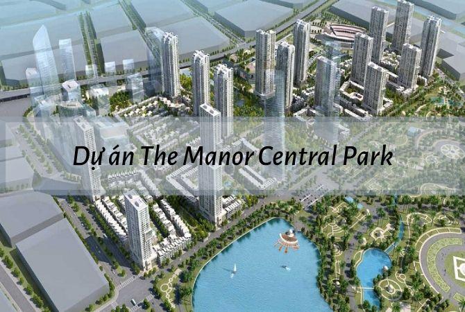 Tổng thể dự án The Manor Central Park – Geleximco Lê Trọng Tấn